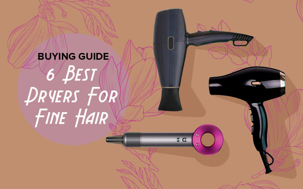 best blow dryers for fine hair