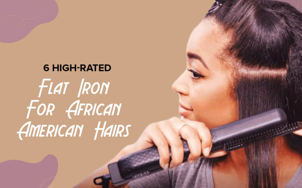 flat iron for african american hair