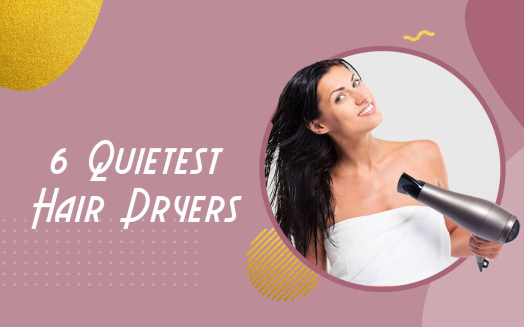 best quietest hair dryers