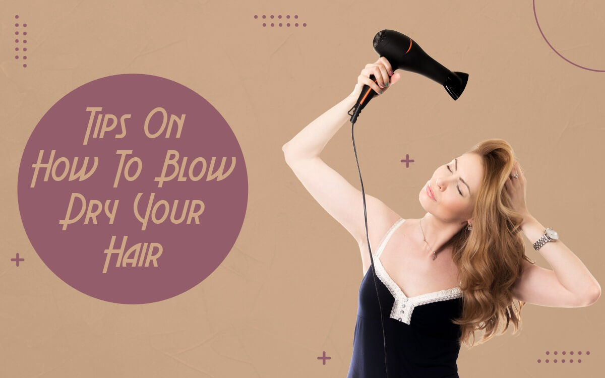 How to Blow Dry Your Straight & Curly Hair Fast – Step By Step Guide