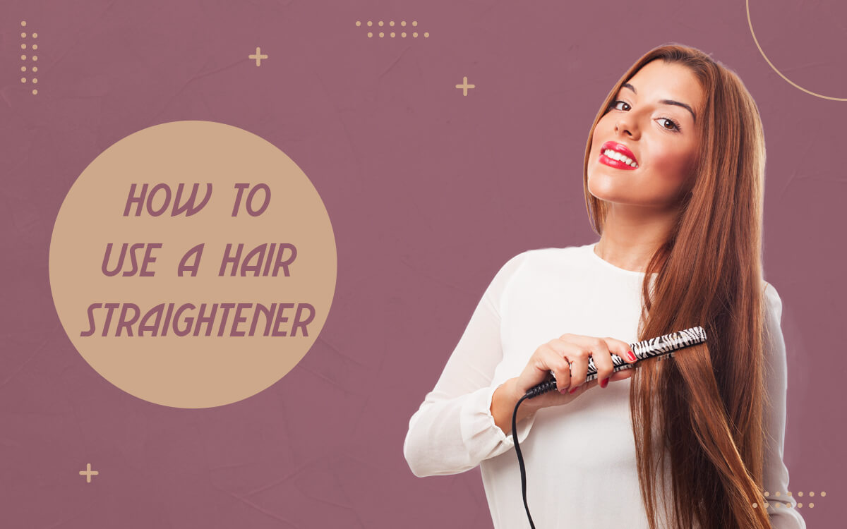 How to Use a Hair Straightener – Step By Step Guide